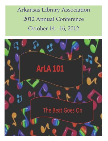 Arkansas Library Association 2012 Annual Conference October 14 ...