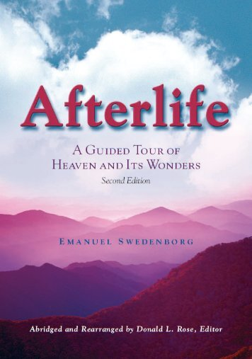 Afterlife: A Guided Tour of Heaven and Its Wonders - Swedenborg ...