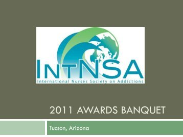 2011 awards banquet - International Nurses Society on Addictions