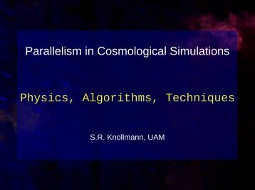 Parallelism in Cosmological Simulations Physics, Algorithms ...