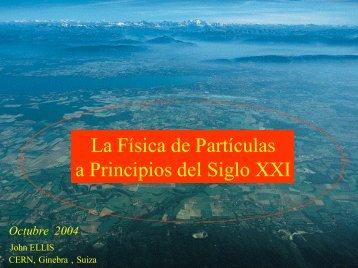 La Física de Partículas a Principios del Siglo XXI - IFIC
