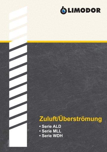 Zuluft/Überströmung • Serie ALD • Serie MLL • Serie WDH - Limot