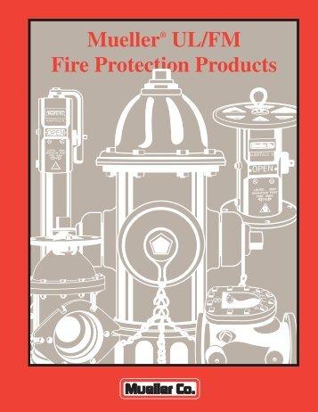 Mueller® UL/FM Fire Protection Products - Mueller Co.