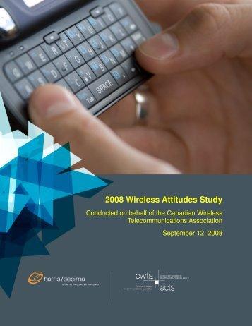 2008 Wireless Attitudes Study - Canadian Wireless ...