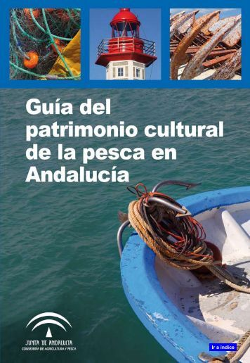 Guía del patrimonio cultural de la pesca en Andalucía
