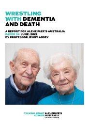Wrestling With Dementia anD Death - Alzheimer's Australia