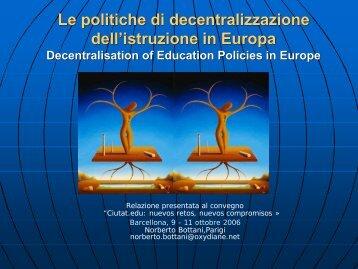 Le politiche di decentralizzazione dell'istruzione ... - Norberto Bottani