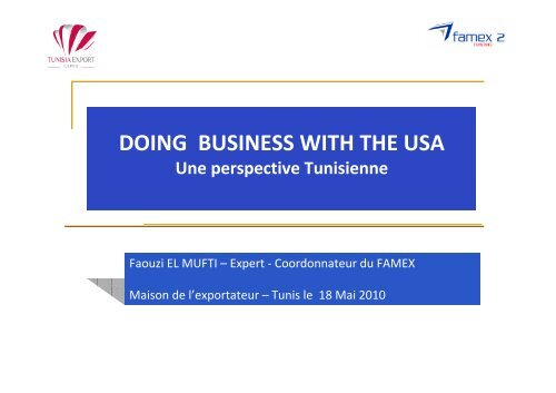 Doing Business With The USA une perspective Tunisienne (FAMEX)