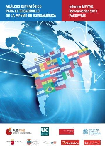informe mPyme Iberoamérica 2011 - FAEDPYME - Universidad ...