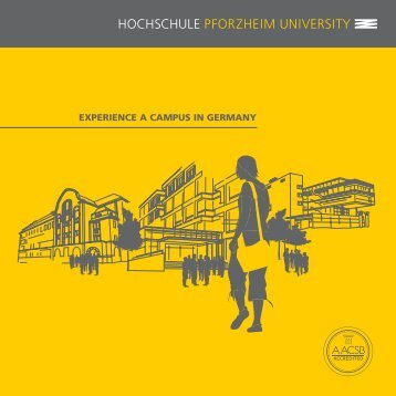 EXPERIENCE A CAMPUS IN GERMANY - Pforzheim University