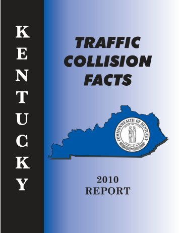 Kentucky Traffic Collision Facts - 2010 Report