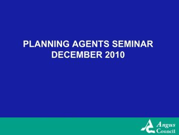 Planning Agents' Seminars (180 KB PDF) Opens in ... - Angus Council