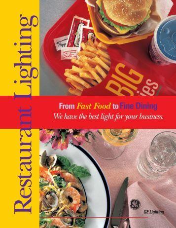 FromFast Food toFine Dining - GE Lighting