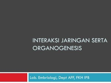 07. Interaksi Jaringan dan Organogenesis - aff fkh ipb