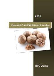 Market Brief : HS 0908 Biji Pala & Kapulaga - ITPC Osaka