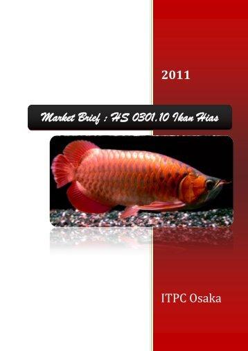 Market Brief : HS 0301.10 Ikan Hias - ITPC Osaka