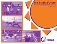 My Bright Future - Physical Activity and Healthy Eating for ... - HRSA