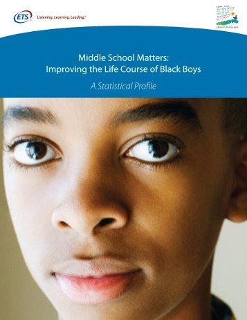 Improving the Life Course of Black Boys A Statistical Profile - ETS