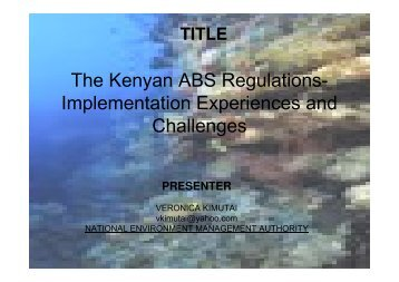 The Kenyan ABS Regulations- Implementation Experiences and ...