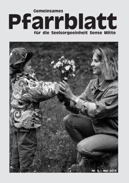 Pfarrblatt Mai 2013 - pfarrei-alterswil.ch