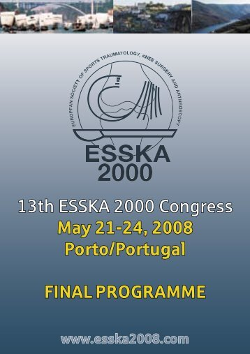 13th ESSKA 2000 Congress May 21-24, 2008 Porto/Portugal FINAL ...