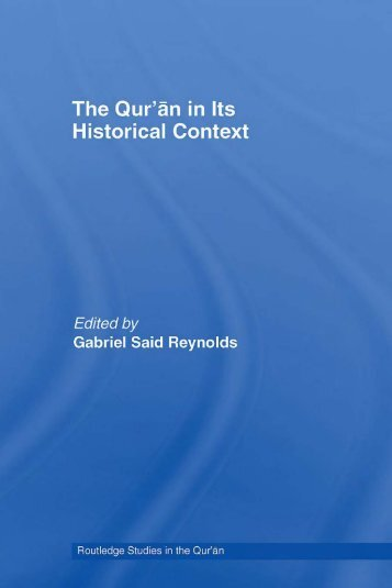 The Qur'an in its historical context (pdf - Islam and Christian-Muslim ...