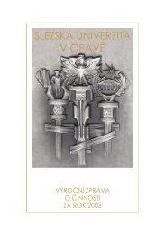 Výroční zpráva o činnosti za rok 2003 - Slezská univerzita v Opavě