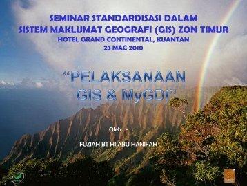 Implementation Of GIS MyGDI - Malaysia Geoportal