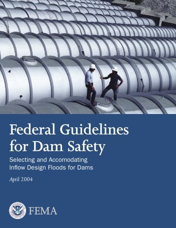 Federal Guidelines for Dam Safety: Selecting and Accommodating