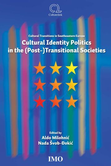Cultural Identity Politics in the (Post-)Transitional Societies