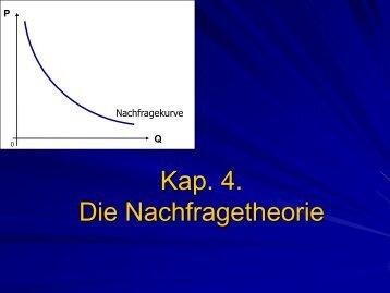 Mikro-Vorlesung 4 - Die Nachfragetheorie.pdf - Webgarden