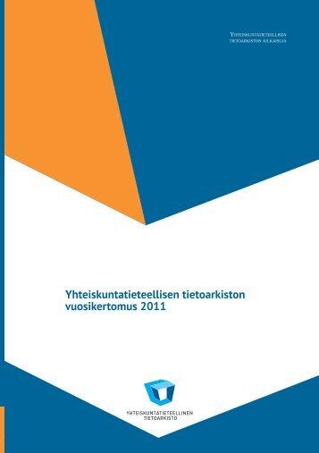 Vuosikertomus 2011 - Yhteiskuntatieteellinen tietoarkisto