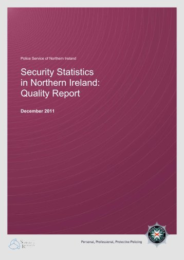 Security statistics quality report - Police Service of Northern Ireland