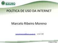 POLÍTICA DE USO DA INTERNET Marcelo Ribeiro Moreno