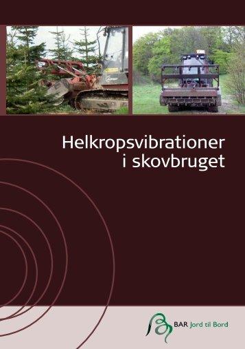 """Vejledningen """"Helkropsvibrationer i skovbruget"""""""