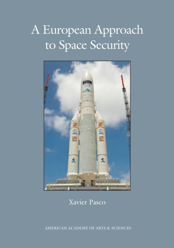 A European Approach to Space Security - American Academy of ...