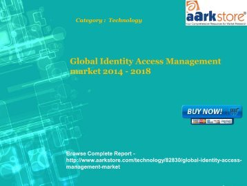 Aarkstore - Global Identity Access Management market 2014 - 2018