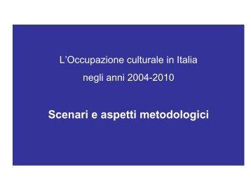 Scenari e aspetti metodologici - Cultura in Cifre