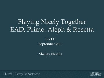 Playing Nicely Together EAD, Primo, Aleph & Rosetta - IGeLU