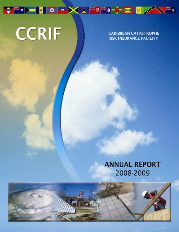 Annual Report for 2008 - 2009 - The Caribbean Catastrophe Risk ...