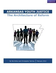 ARKANSAS YOUTH JUSTICE The Architecture of Reform