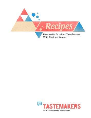 TasteMakers | Recipes - TakePart
