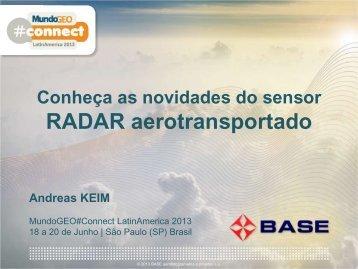 Tecnologia Radar - MundoGEO#Connect LatinAmerica 2013