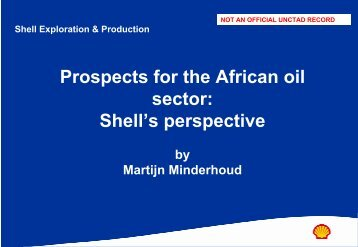 Prospects for the African oil sector: Shell's perspective - Unctad XI