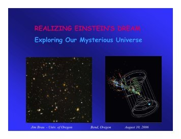 REALIZING EINSTEIN'S DREAM Exploring Our Mysterious Universe