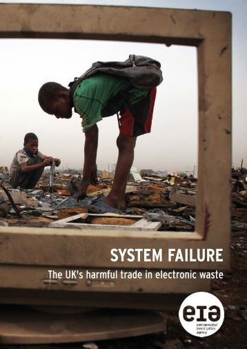 SYSTEM FAILURE - Environmental Investigation Agency