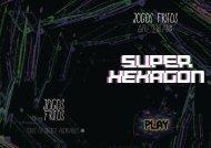 JOGOS FRITOS #0 — SUPER HEXAGON