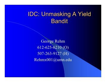 IDC: Unmasking A Yield Bandit