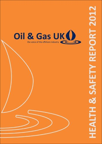 HEALTH & SAFETY REPORT 2012 - Oil & Gas UK