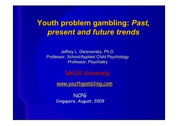 Past, present and future trends - NCPG - PROBLEM GAMBLING